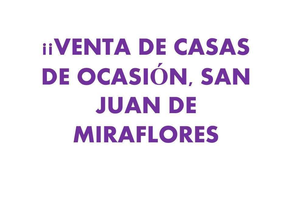 ¡¡SAN JUAN DE MIRAFLORES VENTA DE CASAS DE OCASION¡¡¡